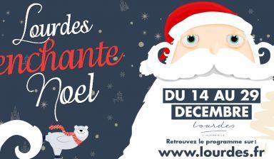Animations de Noël : Lourdes enchante Noël (2019)